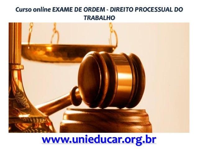 Curso online EXAME DE ORDEM - DIREITO PROCESSUAL DO TRABALHO  www.unieducar.org.br
