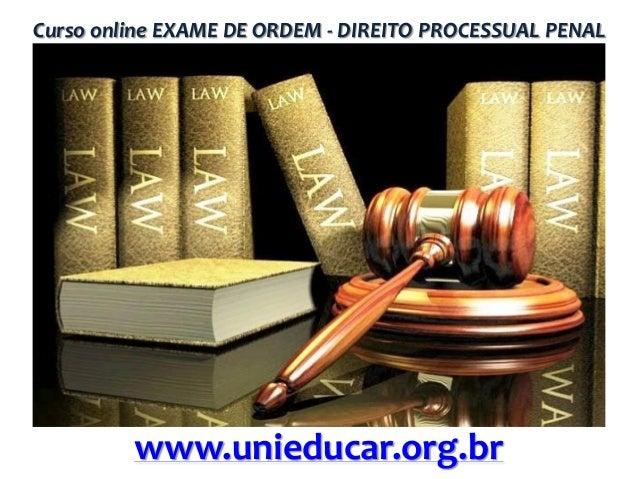 Curso online EXAME DE ORDEM - DIREITO PROCESSUAL PENAL  www.unieducar.org.br