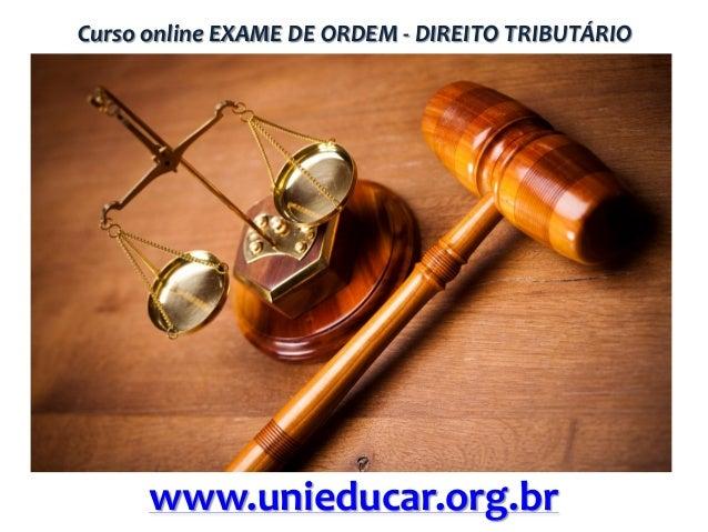 Curso online EXAME DE ORDEM - DIREITO TRIBUTÁRIO  www.unieducar.org.br