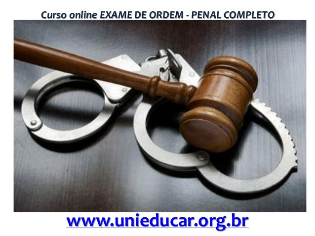 Curso online EXAME DE ORDEM - PENAL COMPLETO  www.unieducar.org.br