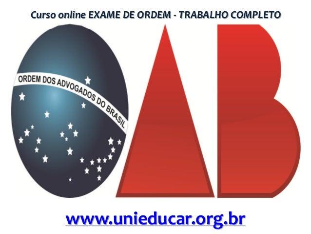 Curso online EXAME DE ORDEM - TRABALHO COMPLETO  www.unieducar.org.br