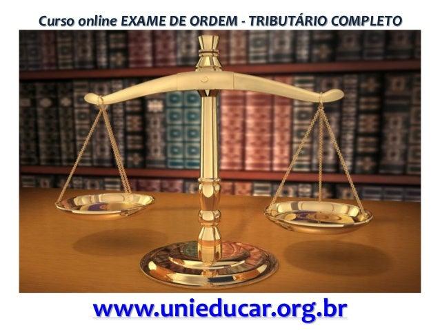 Curso online EXAME DE ORDEM - TRIBUTÁRIO COMPLETO  www.unieducar.org.br
