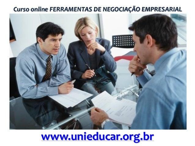 Curso online FERRAMENTAS DE NEGOCIAÇÃO EMPRESARIAL  www.unieducar.org.br