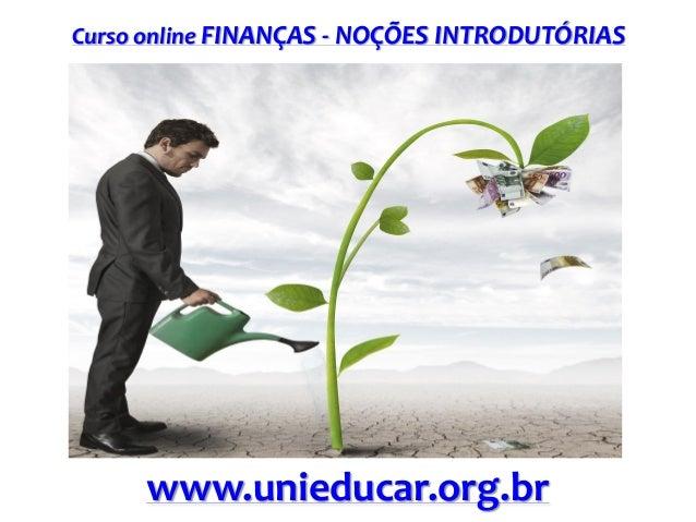 Curso online FINANÇAS - NOÇÕES INTRODUTÓRIAS  www.unieducar.org.br