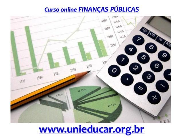 Curso online FINANÇAS PÚBLICAS  www.unieducar.org.br