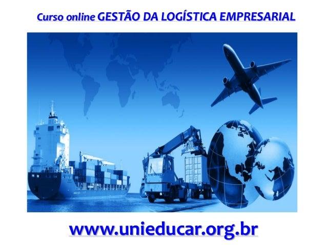 Curso online GESTÃO DA LOGÍSTICA EMPRESARIAL www.unieducar.org.br