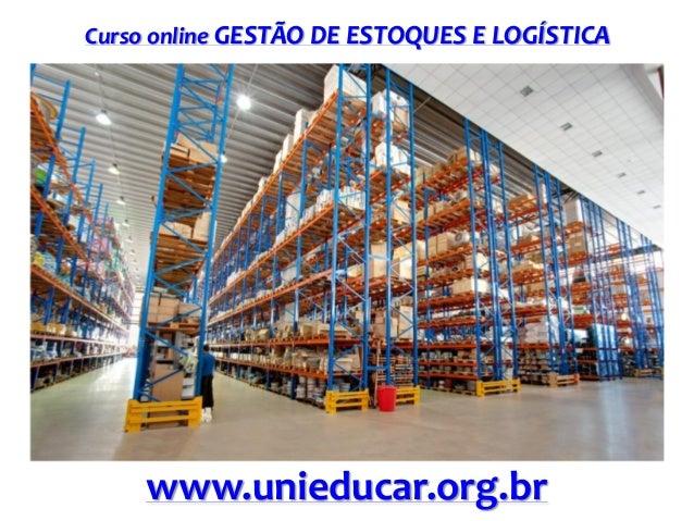 Curso online GESTÃO DE ESTOQUES E LOGÍSTICA  www.unieducar.org.br