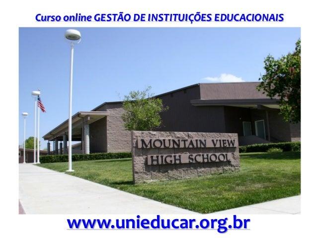Curso online GESTÃO DE INSTITUIÇÕES EDUCACIONAIS www.unieducar.org.br
