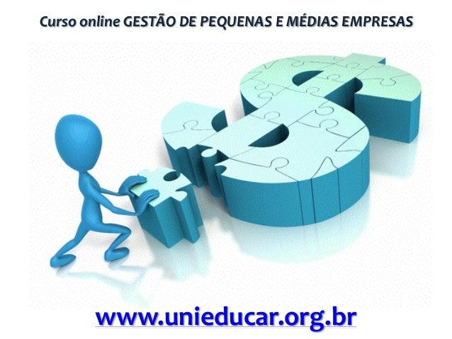Curso online GESTÃO DE PEQUENAS E MÉDIAS EMPRESAS  www.unieducar.org.br