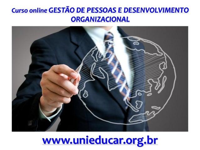 Curso online GESTÃO DE PESSOAS E DESENVOLVIMENTO  ORGANIZACIONAL  www.unieducar.org.br