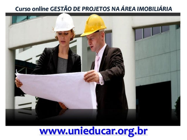 Curso online GESTÃO DE PROJETOS NA ÁREA IMOBILIÁRIA  www.unieducar.org.br