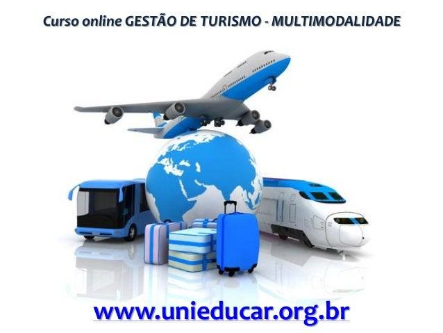 Curso online GESTÃO DE TURISMO - MULTIMODALIDADE  www.unieducar.org.br