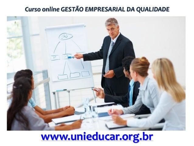 Curso online GESTÃO EMPRESARIAL DA QUALIDADE  www.unieducar.org.br