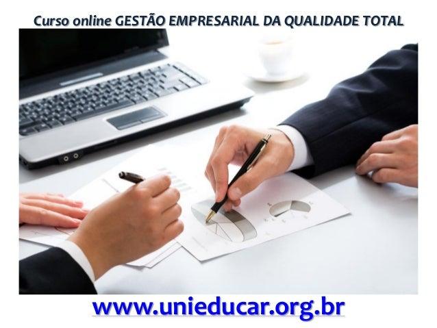 Curso online GESTÃO EMPRESARIAL DA QUALIDADE TOTAL  www.unieducar.org.br