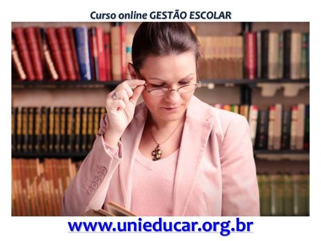 Curso online GESTÃO ESCOLAR  www.unieducar.org.br