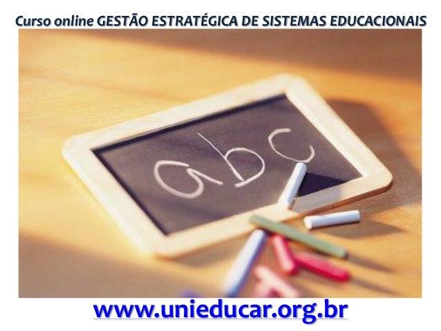 Curso online GESTÃO ESTRATÉGICA DE SISTEMAS EDUCACIONAIS  www.unieducar.org.br