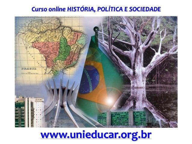 Curso online HISTÓRIA, POLÍTICA E SOCIEDADE  www.unieducar.org.br