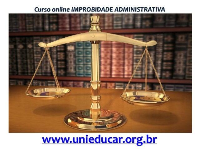 Curso online IMPROBIDADE ADMINISTRATIVA  www.unieducar.org.br