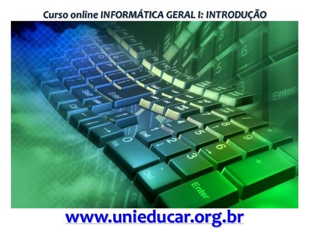 Curso online INFORMÁTICA GERAL I: INTRODUÇÃO  www.unieducar.org.br