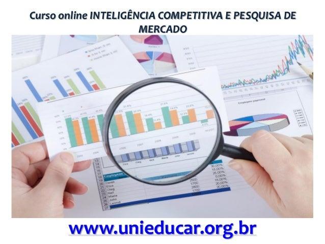 Curso online INTELIGÊNCIA COMPETITIVA E PESQUISA DE MERCADO  www.unieducar.org.br