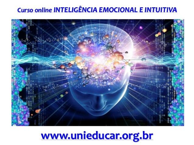 Curso online INTELIGÊNCIA EMOCIONAL E INTUITIVA www.unieducar.org.br