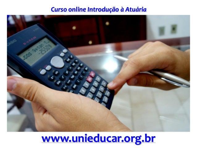 Curso online Introdução à Atuária www.unieducar.org.br