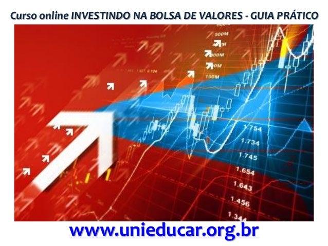 Curso online INVESTINDO NA BOLSA DE VALORES - GUIA PRÁTICO  www.unieducar.org.br