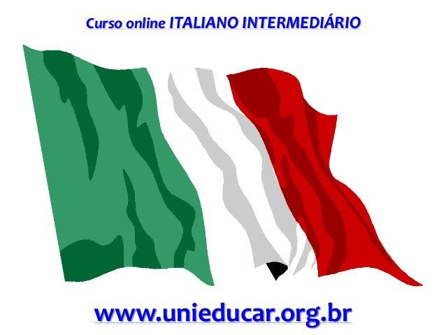 Curso online ITALIANO INTERMEDIÁRIO www.unieducar.org.br