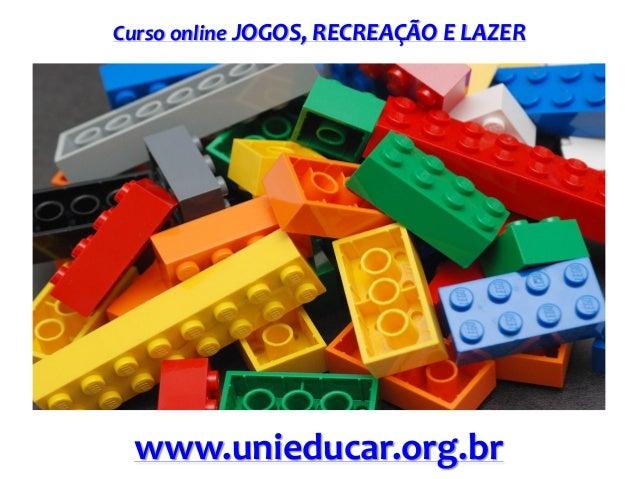 Curso online JOGOS, RECREAÇÃO E LAZER  www.unieducar.org.br