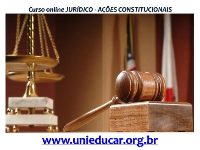 Curso online JURÍDICO - AÇÕES CONSTITUCIONAIS  www.unieducar.org.br