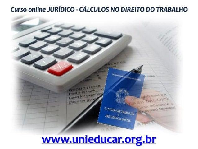 Curso online JURÍDICO - CÁLCULOS NO DIREITO DO TRABALHO  www.unieducar.org.br