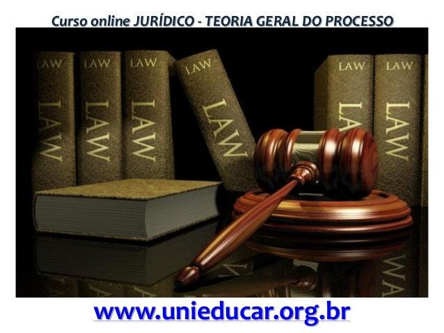Curso online JURÍDICO - TEORIA GERAL DO PROCESSO  www.unieducar.org.br