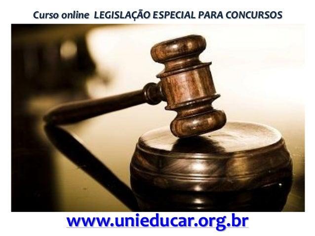 Curso online LEGISLAÇÃO ESPECIAL PARA CONCURSOS  www.unieducar.org.br