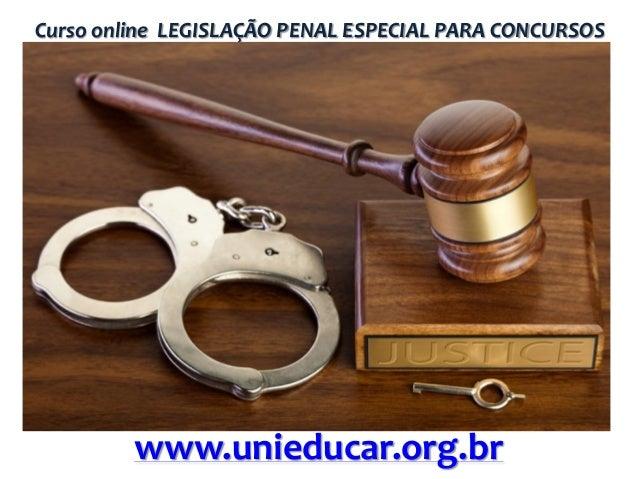 Curso online LEGISLAÇÃO PENAL ESPECIAL PARA CONCURSOS  www.unieducar.org.br