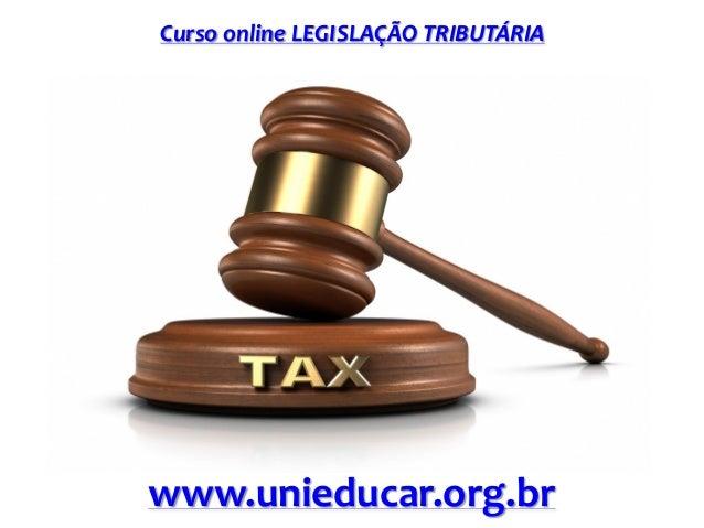 Curso online LEGISLAÇÃO TRIBUTÁRIA www.unieducar.org.br