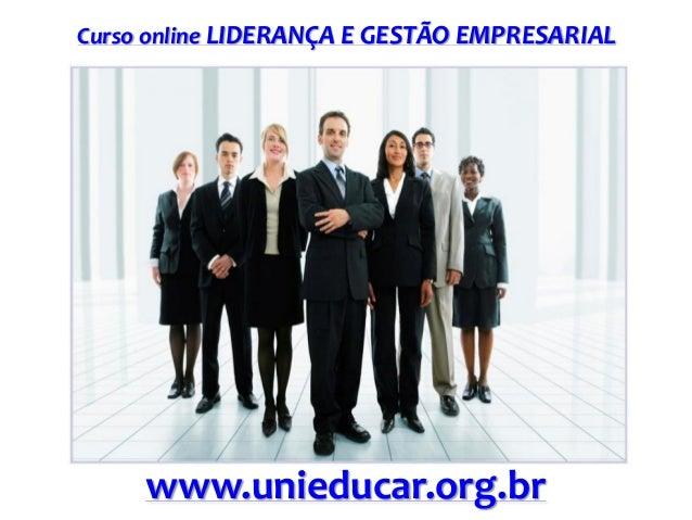 Curso online LIDERANÇA E GESTÃO EMPRESARIAL www.unieducar.org.br