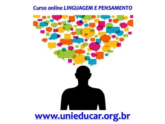 Curso online LINGUAGEM E PENSAMENTO www.unieducar.org.br