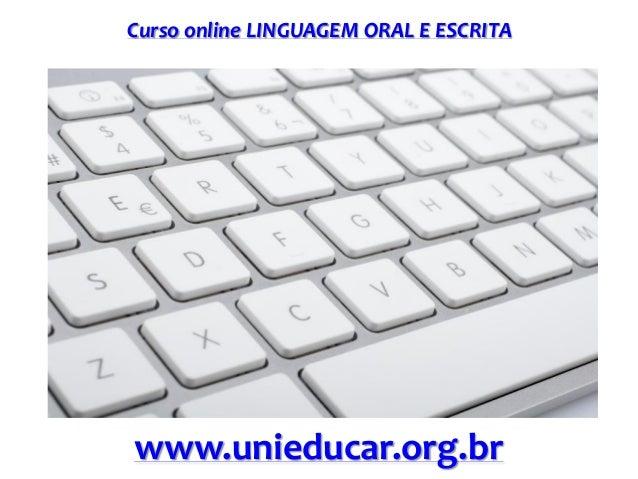 Curso online LINGUAGEM ORAL E ESCRITA www.unieducar.org.br