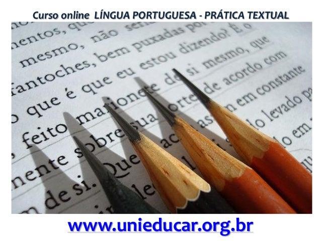 Curso online LÍNGUA PORTUGUESA - PRÁTICA TEXTUAL  www.unieducar.org.br
