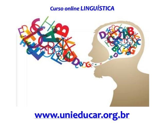 Curso online LINGUÍSTICA www.unieducar.org.br