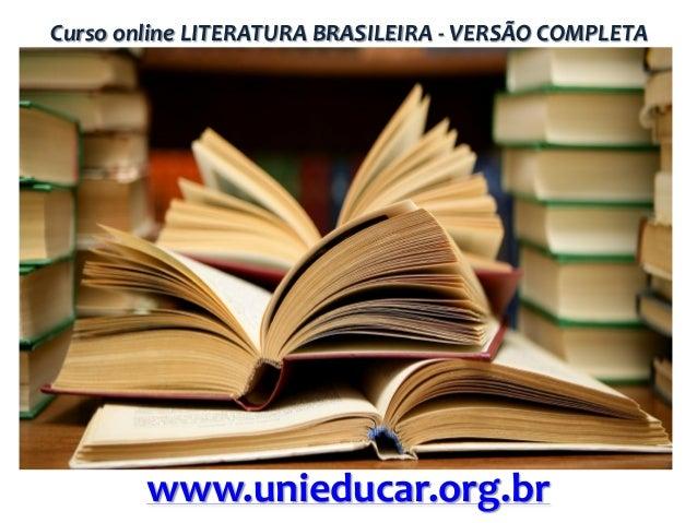 Curso online LITERATURA BRASILEIRA - VERSÃO COMPLETA  www.unieducar.org.br