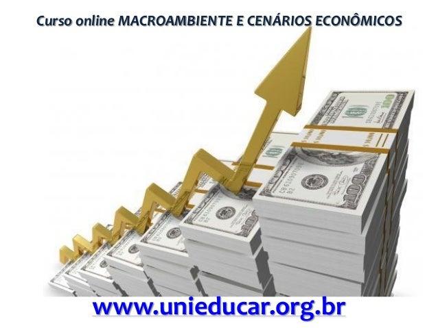 Curso online MACROAMBIENTE E CENÁRIOS ECONÔMICOS  www.unieducar.org.br