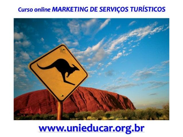 Curso online MARKETING DE SERVIÇOS TURÍSTICOS  www.unieducar.org.br