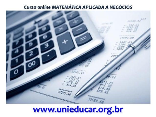 Curso online MATEMÁTICA APLICADA A NEGÓCIOS  www.unieducar.org.br