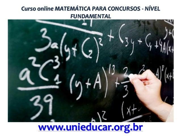 Curso online MATEMÁTICA PARA CONCURSOS - NÍVEL FUNDAMENTAL  www.unieducar.org.br