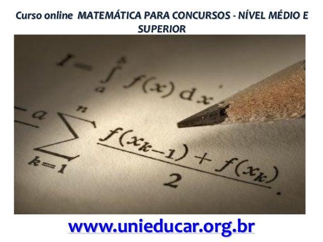 Curso online MATEMÁTICA PARA CONCURSOS - NÍVEL MÉDIO E SUPERIOR  www.unieducar.org.br
