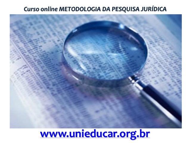 Curso online METODOLOGIA DA PESQUISA JURÍDICA  www.unieducar.org.br