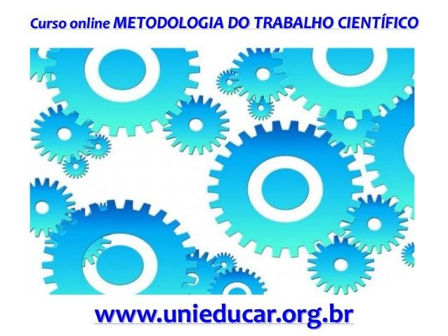Curso online METODOLOGIA DO TRABALHO CIENTÍFICO  www.unieducar.org.br