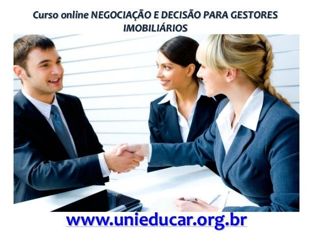 Curso online NEGOCIAÇÃO E DECISÃO PARA GESTORES IMOBILIÁRIOS  www.unieducar.org.br