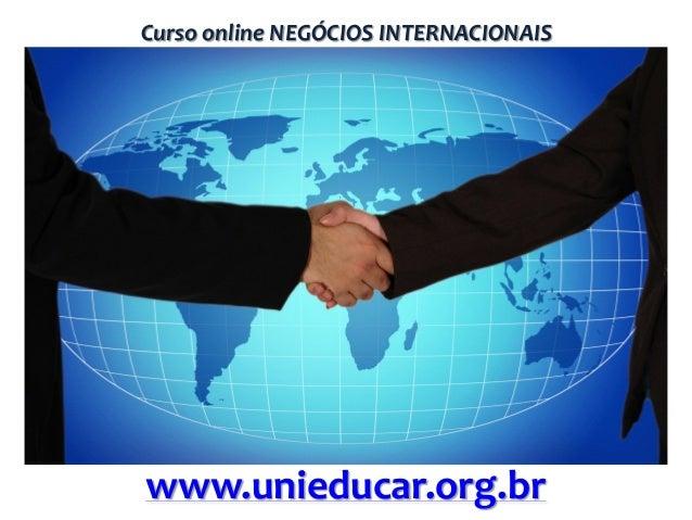 Curso online NEGÓCIOS INTERNACIONAIS  www.unieducar.org.br